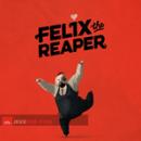 Felix the Reaper