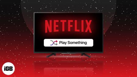 Comment utiliser la fonction de bouton de lecture aléatoire de Netflix Play Something